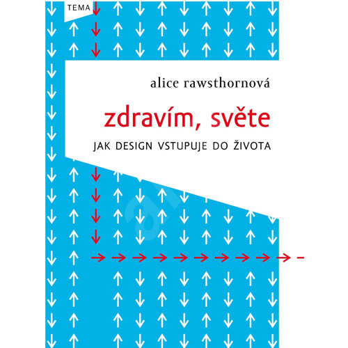 The Prague publishing house Kniha Zlin has published the Czech edition of Hello World: Where Design Meets Life.
